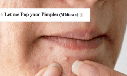 A Pimple-Popping Fanatic Wants to Pop a Stranger's Pimples