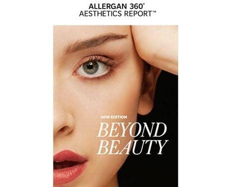 Allergan 360° Aesthetics Report Explores Patients' Needs and Motivations